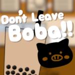 Dont Leave Boba 1.6 APK MOD Unlimited Money
